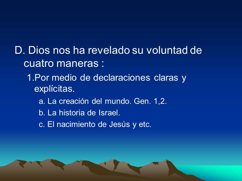 D. Dios nos ha revelado su voluntad de cuatro maneras :