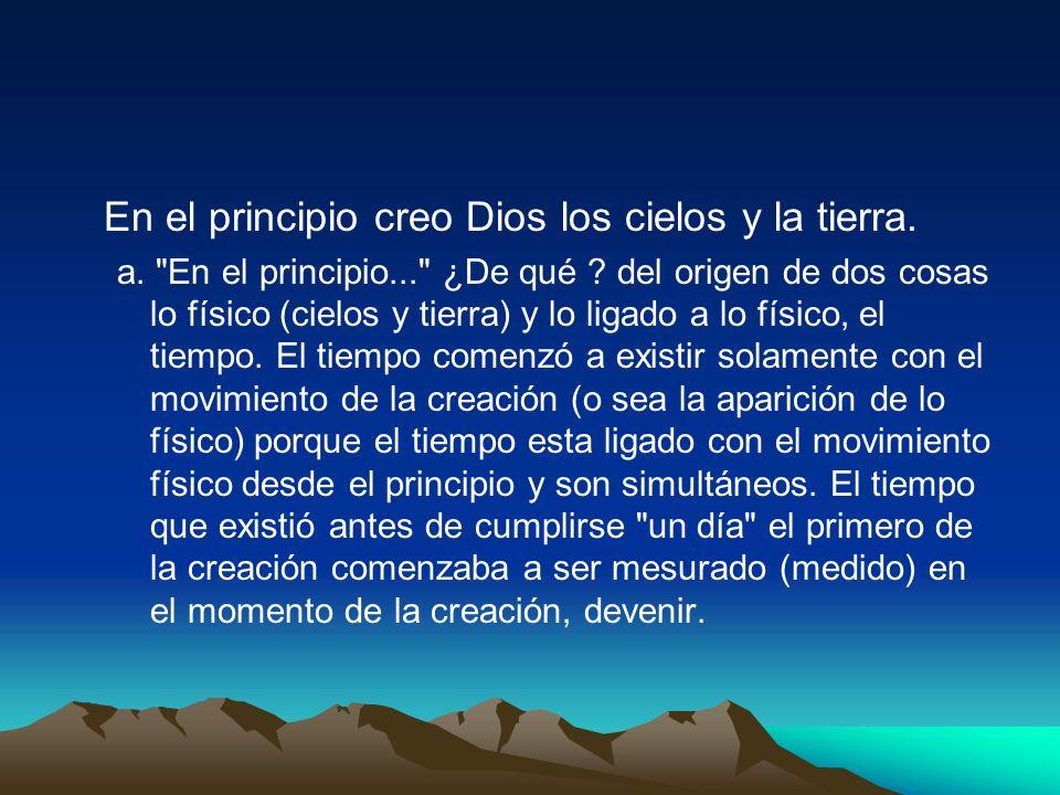 En el principio creo Dios los cielos y la tierra.