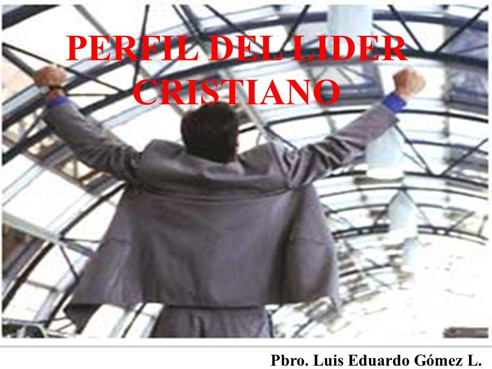 PERFIL DEL LIDER CRISTIANO