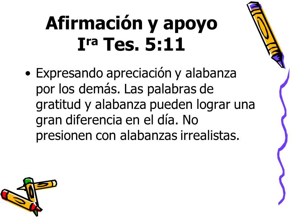 Afirmación y apoyo Ira Tes. 5:11