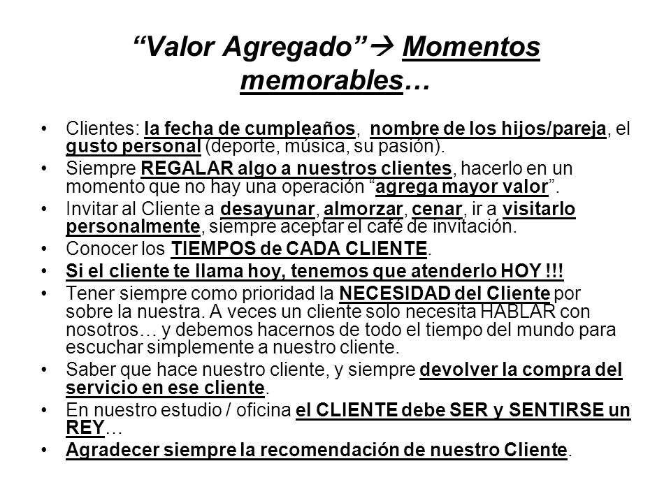 Valor Agregado  Momentos memorables…