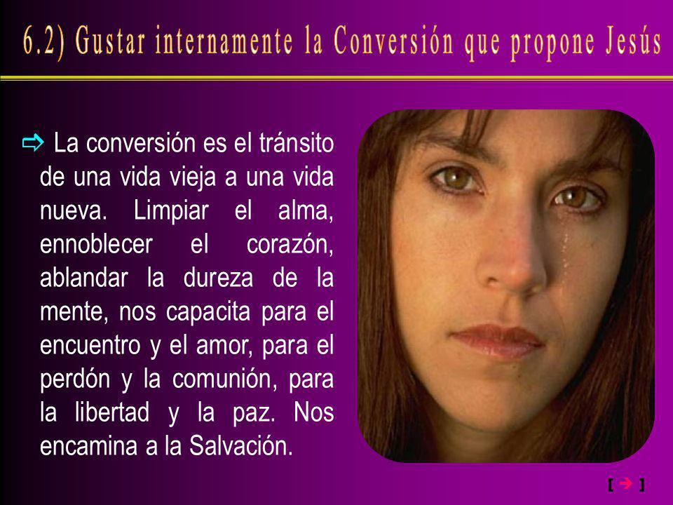 6.2) Gustar internamente la Conversión que propone Jesús
