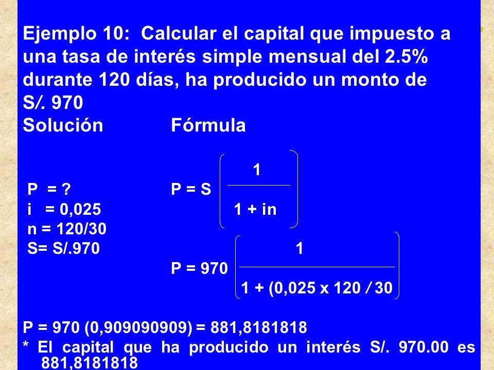 Ejemplo 10: Calcular el capital que impuesto a