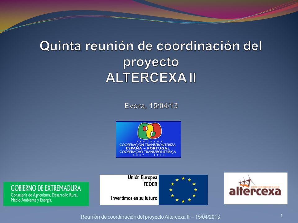 Quinta reunión de coordinación del proyecto ALTERCEXA II Evora, 15/04/13