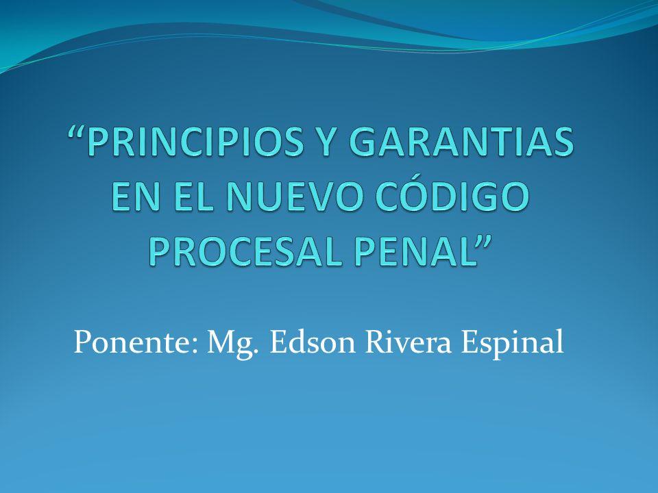 PRINCIPIOS Y GARANTIAS EN EL NUEVO CÓDIGO PROCESAL PENAL