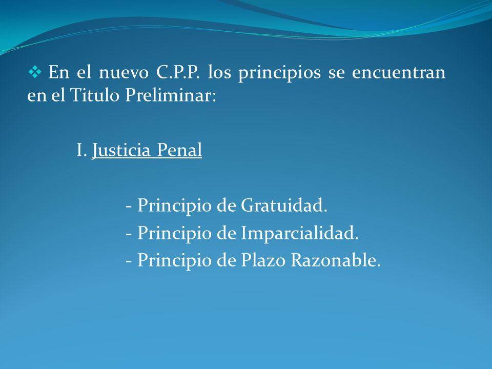 En el nuevo C.P.P. los principios se encuentran en el Titulo Preliminar: