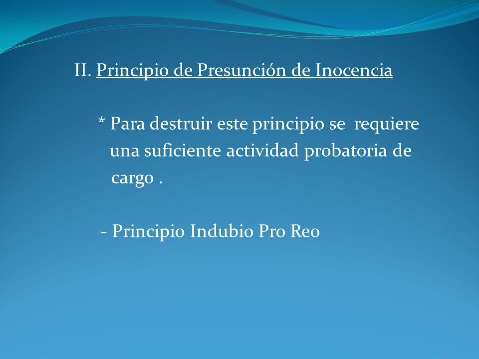 II. Principio de Presunción de Inocencia