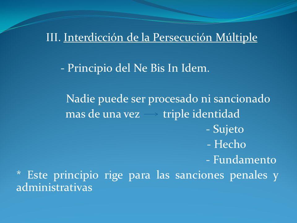 III. Interdicción de la Persecución Múltiple