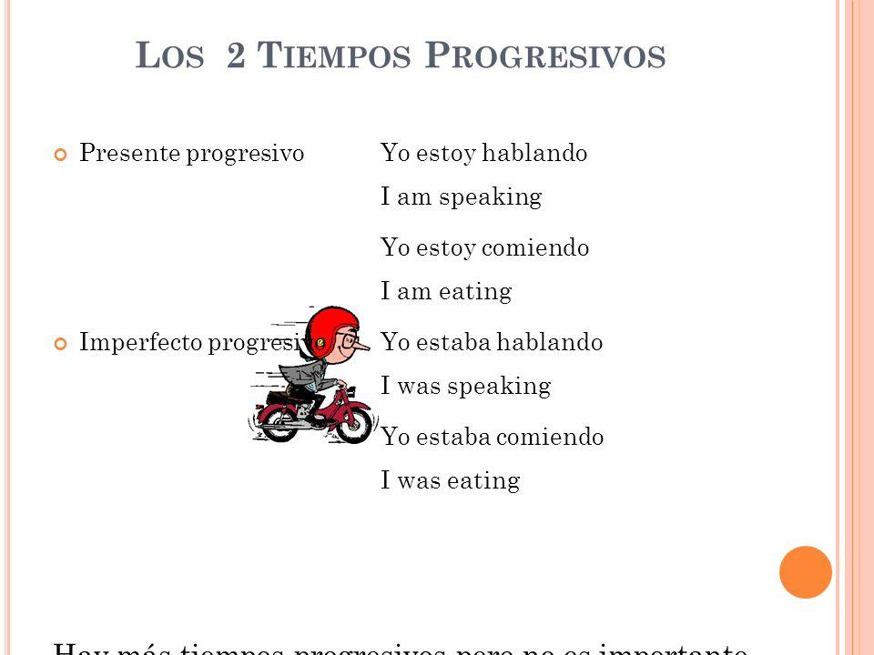 Los 2 Tiempos Progresivos