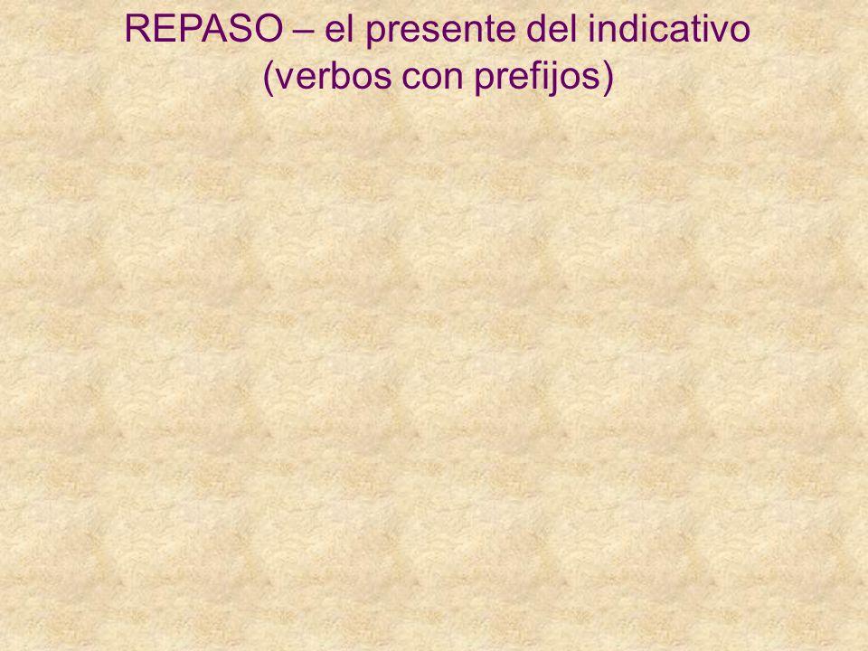 REPASO – el presente del indicativo