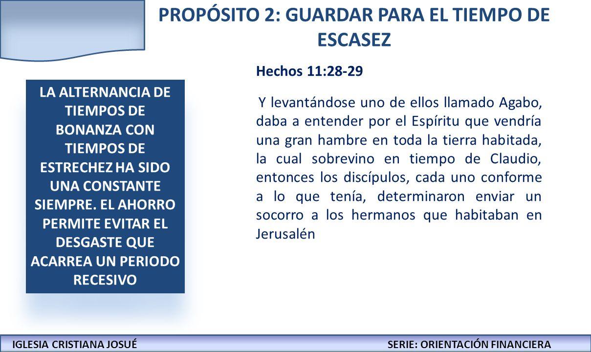 PROPÓSITO 2: GUARDAR PARA EL TIEMPO DE ESCASEZ