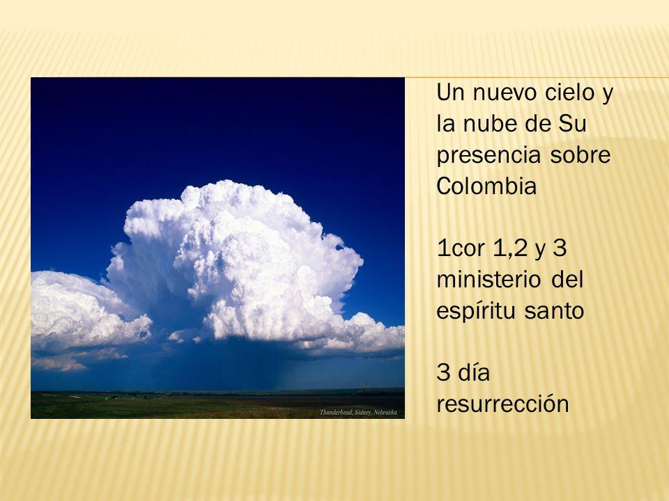 Un nuevo cielo y la nube de Su presencia sobre Colombia