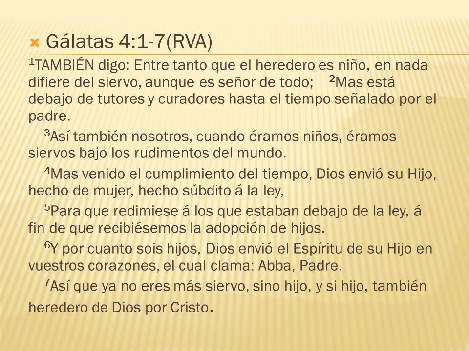 Gálatas 4:1-7(RVA)