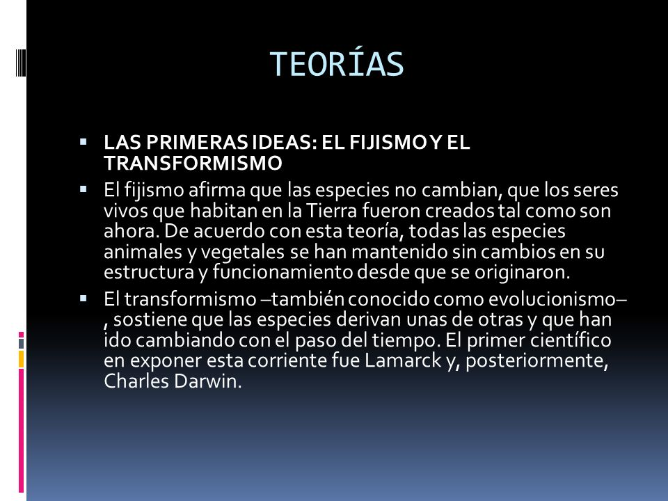 TEORÍAS LAS PRIMERAS IDEAS: EL FIJISMO Y EL TRANSFORMISMO