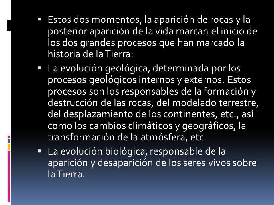 Estos dos momentos, la aparición de rocas y la posterior aparición de la vida marcan el inicio de los dos grandes procesos que han marcado la historia de la Tierra:
