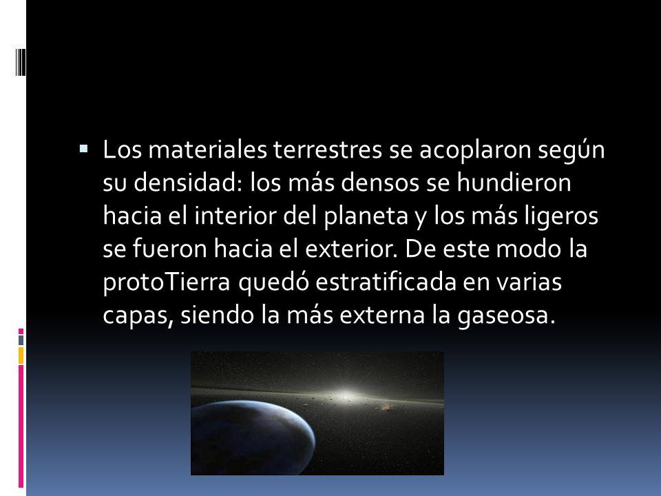 Los materiales terrestres se acoplaron según su densidad: los más densos se hundieron hacia el interior del planeta y los más ligeros se fueron hacia el exterior.