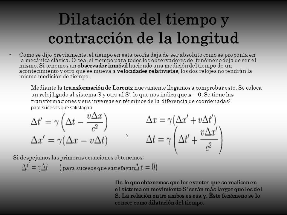 Dilatación del tiempo y contracción de la longitud