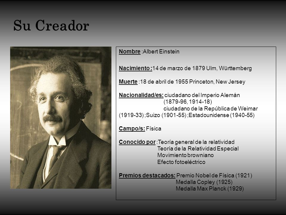 Su Creador Nombre :Albert Einstein