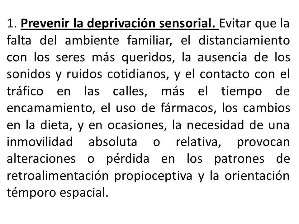 1. Prevenir la deprivación sensorial