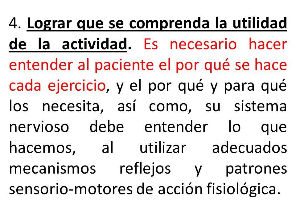 4. Lograr que se comprenda la utilidad de la actividad
