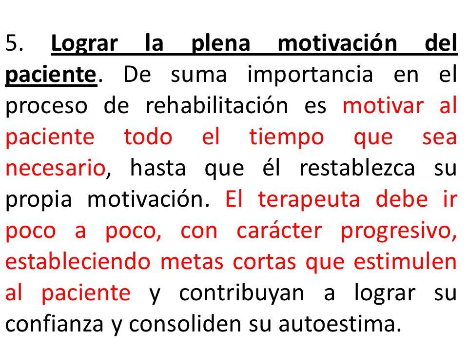 5. Lograr la plena motivación del paciente