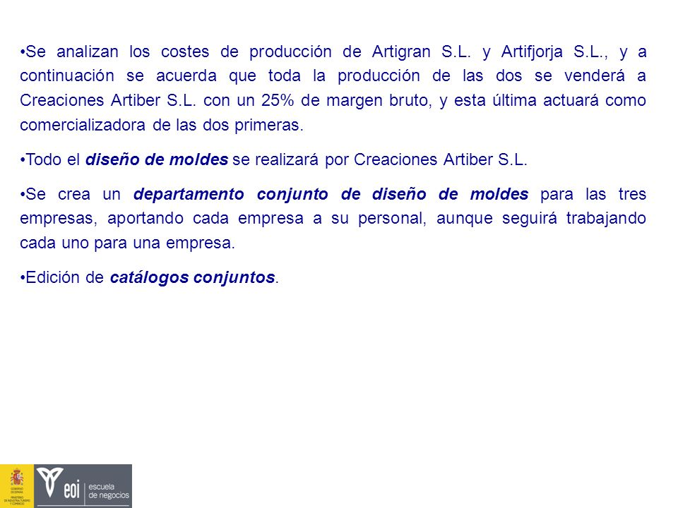 Se analizan los costes de producción de Artigran S. L. y Artifjorja S