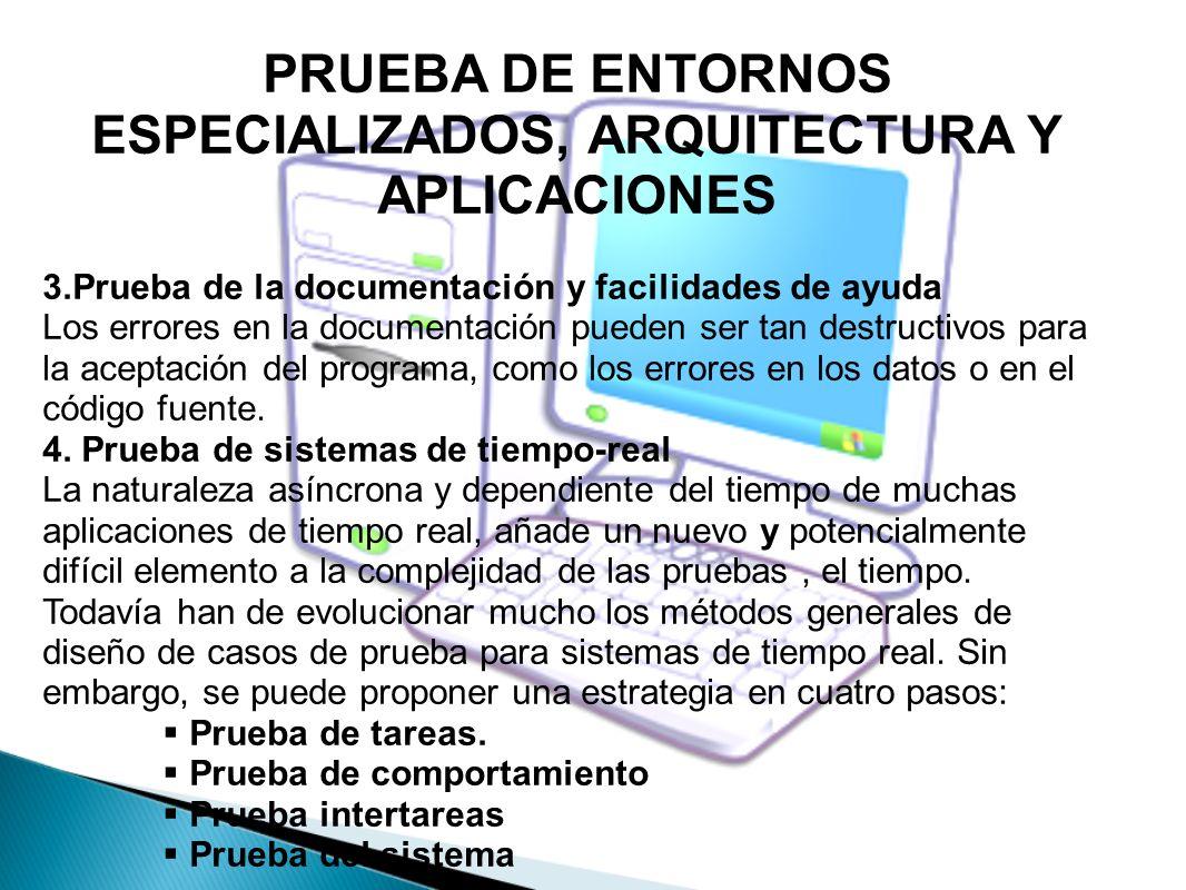 PRUEBA DE ENTORNOS ESPECIALIZADOS, ARQUITECTURA Y APLICACIONES