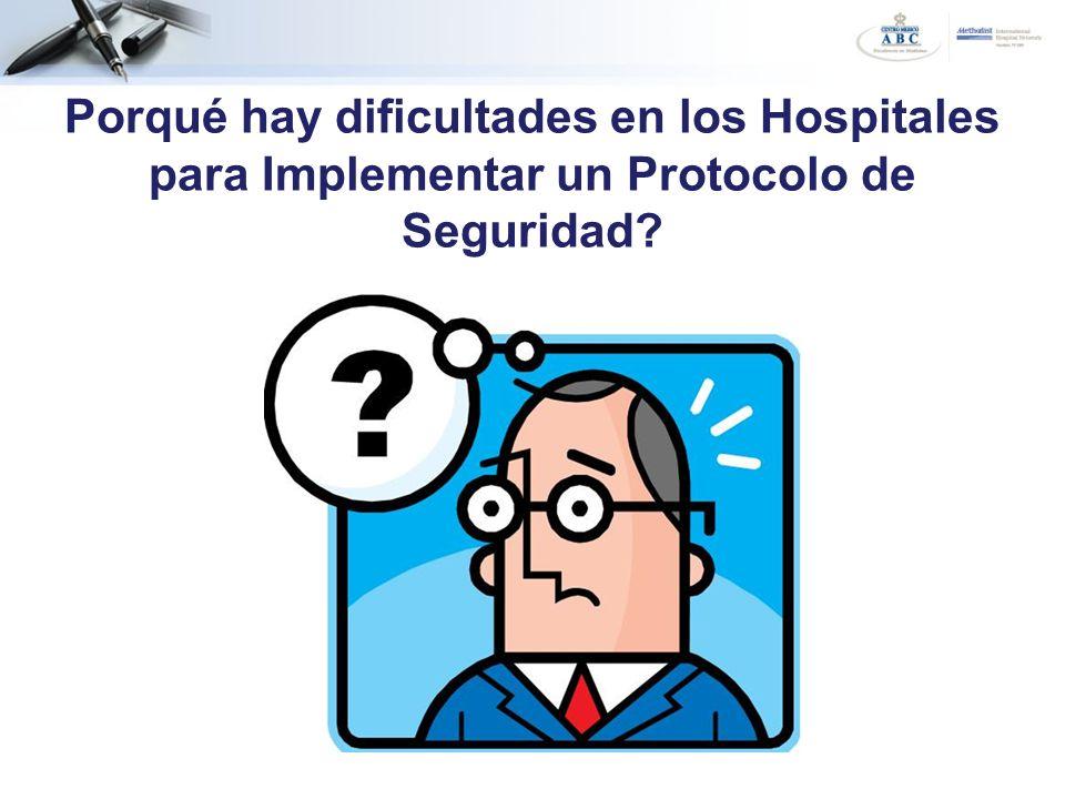 Porqué hay dificultades en los Hospitales para Implementar un Protocolo de Seguridad