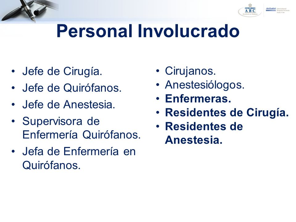 Personal Involucrado Jefe de Cirugía. Cirujanos. Jefe de Quirófanos.