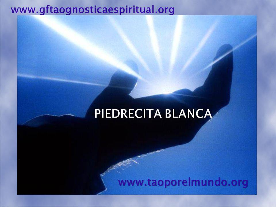 PIEDRECITA BLANCA www.taoporelmundo.org