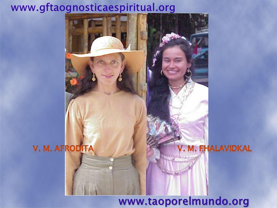 www.taoporelmundo.org www.gftaognosticaespiritual.org V. M. AFRODITA