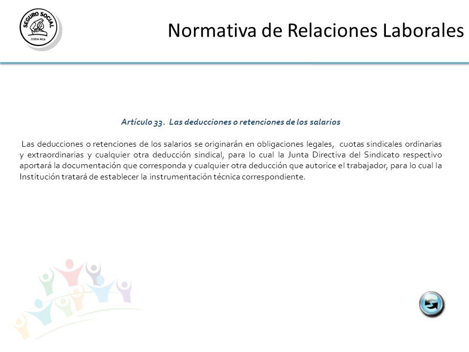 Artículo 33. Las deducciones o retenciones de los salarios