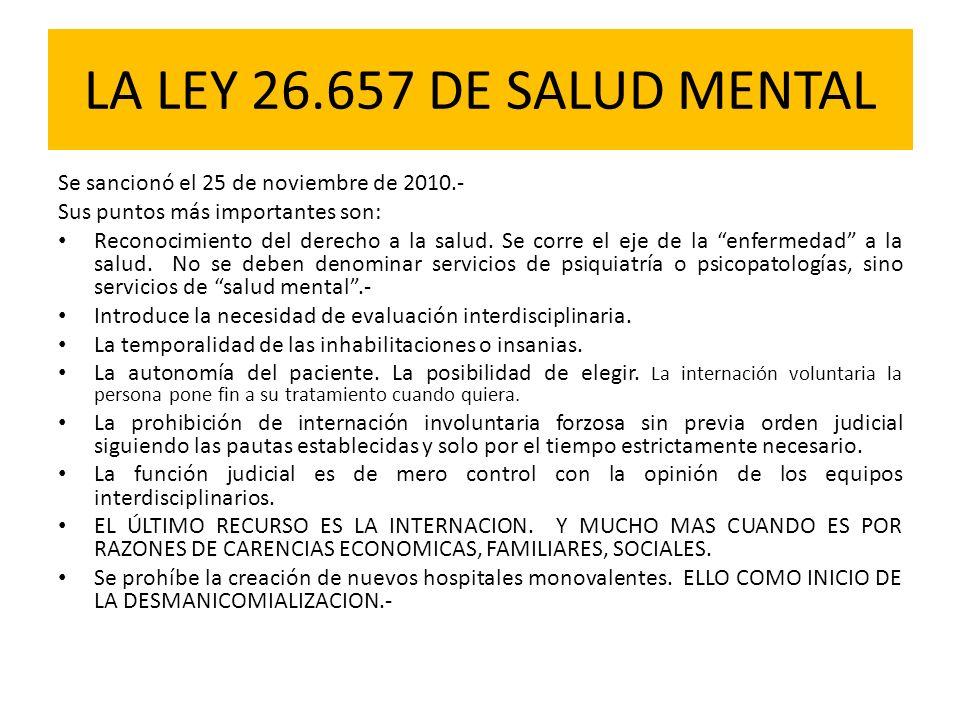 LA LEY 26.657 DE SALUD MENTAL Se sancionó el 25 de noviembre de 2010.-
