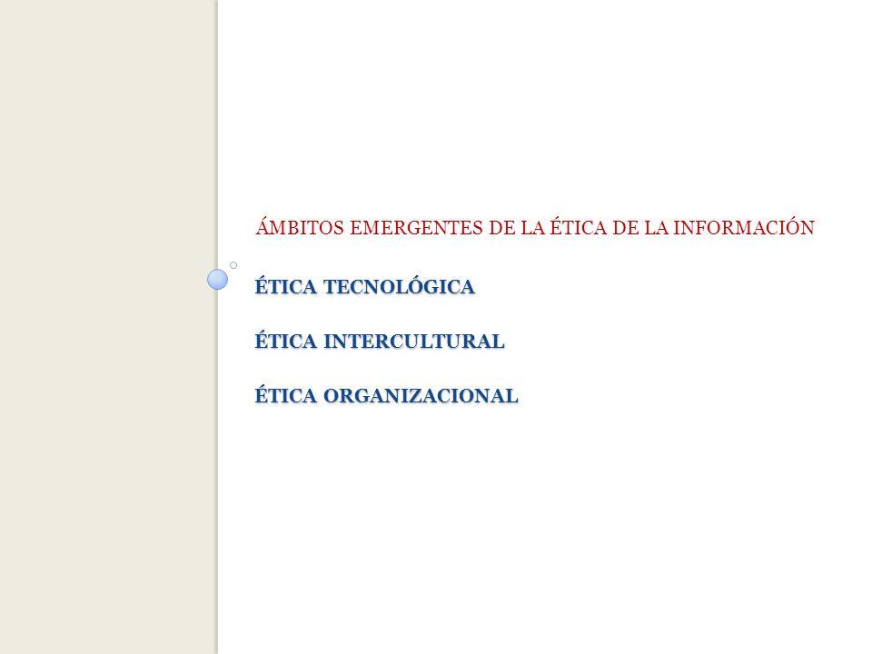 ÉTICA TECNOLÓGICA ÉTICA INTERCULTURAL ÉTICA ORGANIZACIONAL