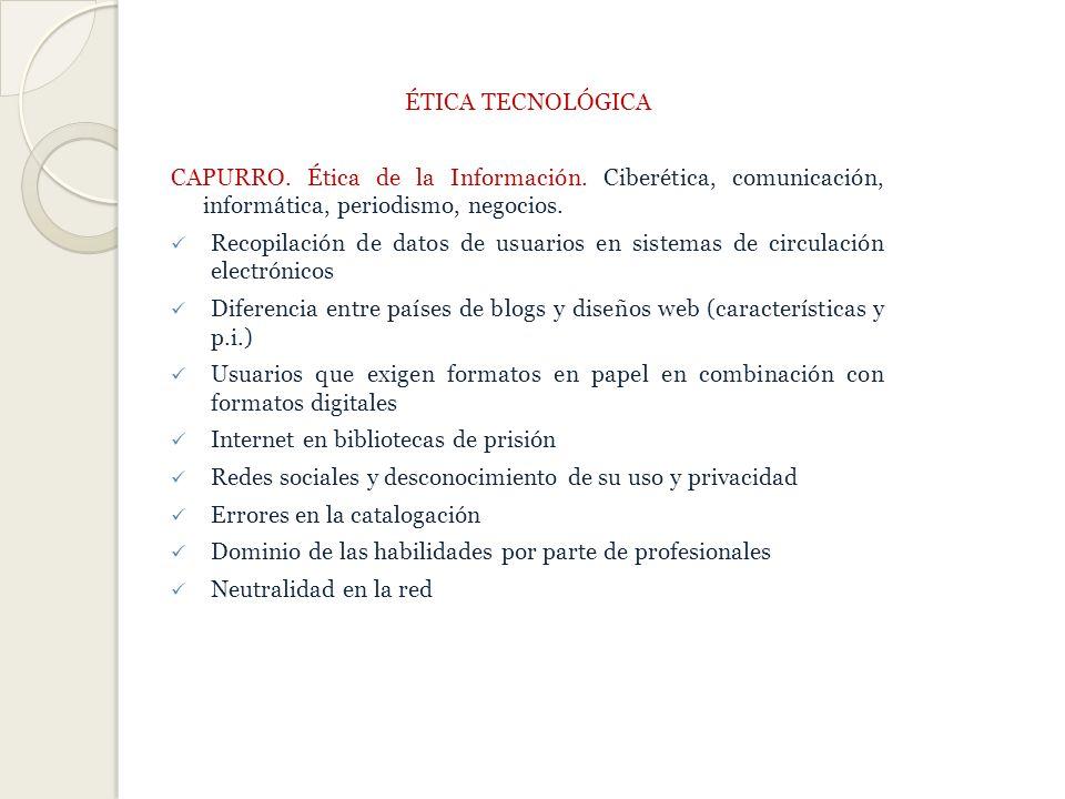 ÉTICA TECNOLÓGICA CAPURRO. Ética de la Información. Ciberética, comunicación, informática, periodismo, negocios.