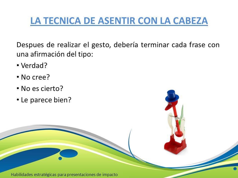 LA TECNICA DE ASENTIR CON LA CABEZA