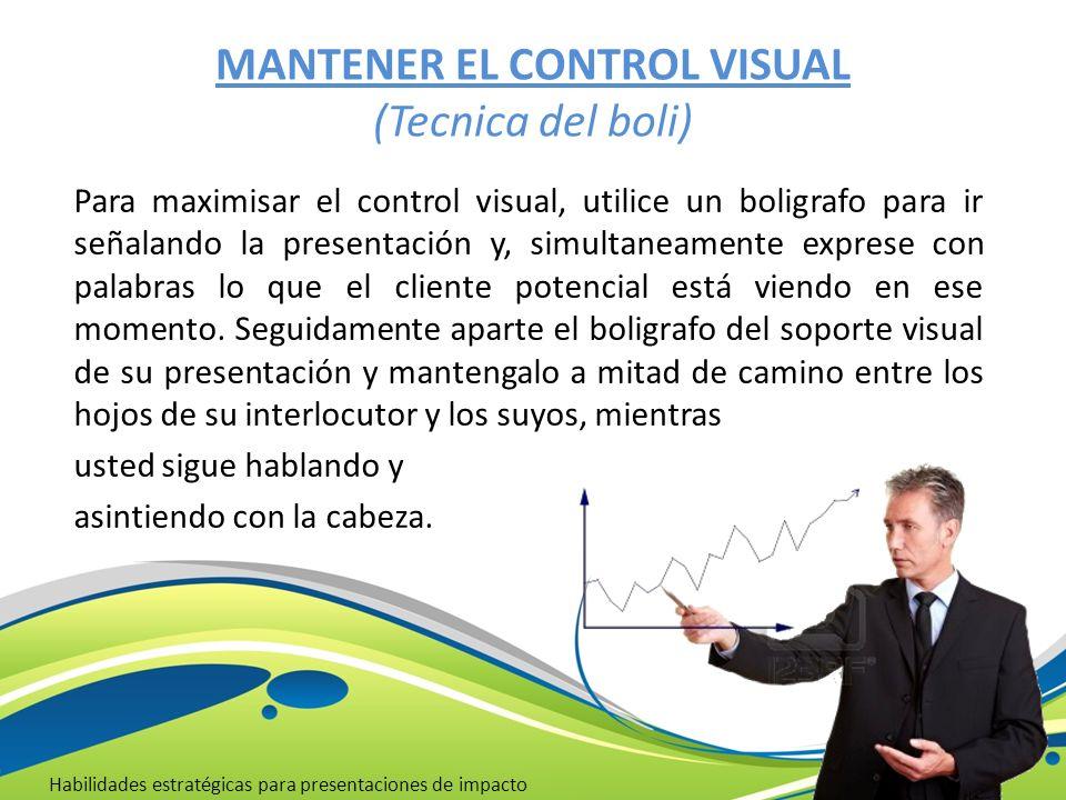 MANTENER EL CONTROL VISUAL (Tecnica del boli)