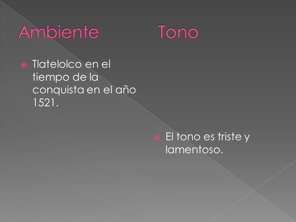 Ambiente Tono Tlatelolco en el tiempo de la conquista en el año 1521.