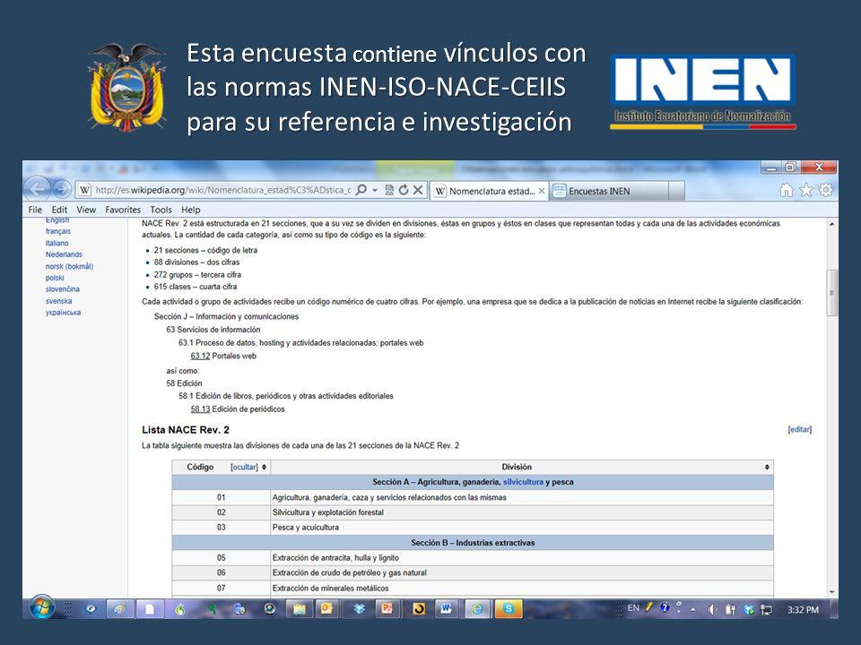 Esta encuesta contiene vínculos con las normas INEN-ISO-NACE-CEIIS para su referencia e investigación