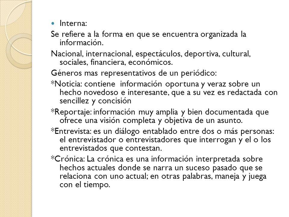 Interna:Se refiere a la forma en que se encuentra organizada la información.