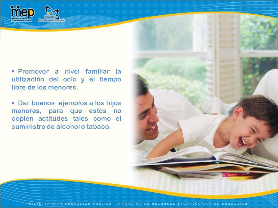 Promover a nivel familiar la utilización del ocio y el tiempo libre de los menores.