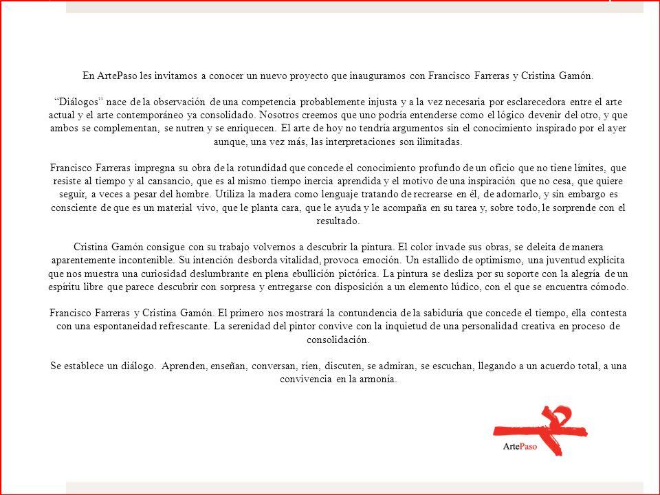 En ArtePaso les invitamos a conocer un nuevo proyecto que inauguramos con Francisco Farreras y Cristina Gamón.