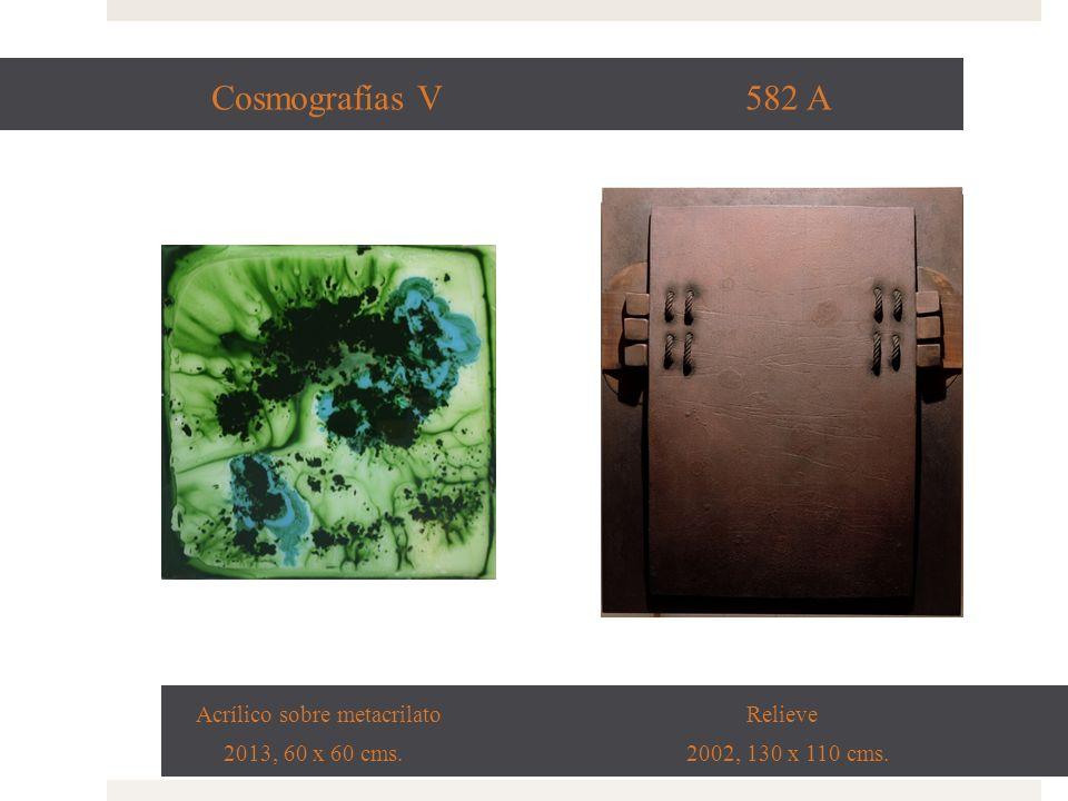Cosmografías V 582 A Acrílico sobre metacrilato Relieve