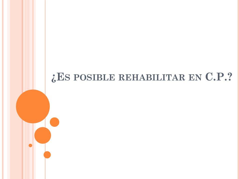 ¿Es posible rehabilitar en C.P.