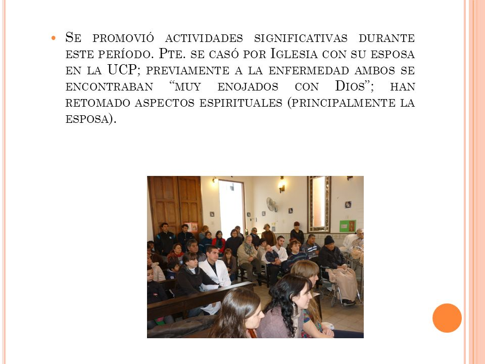Se promovió actividades significativas durante este período. Pte