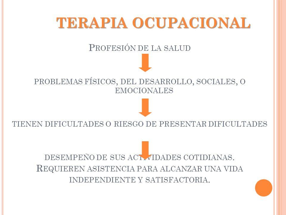 TERAPIA OCUPACIONAL Profesión de la salud