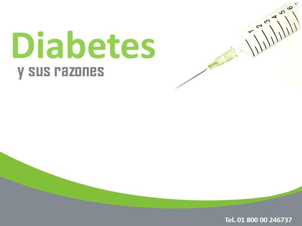 Diabetes y sus razones Tel. 01 800 00 246737