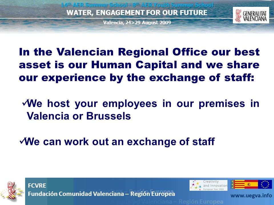 In the Valencian Regional Office our best asset is our Human Capital and we share our experience by the exchange of staff: