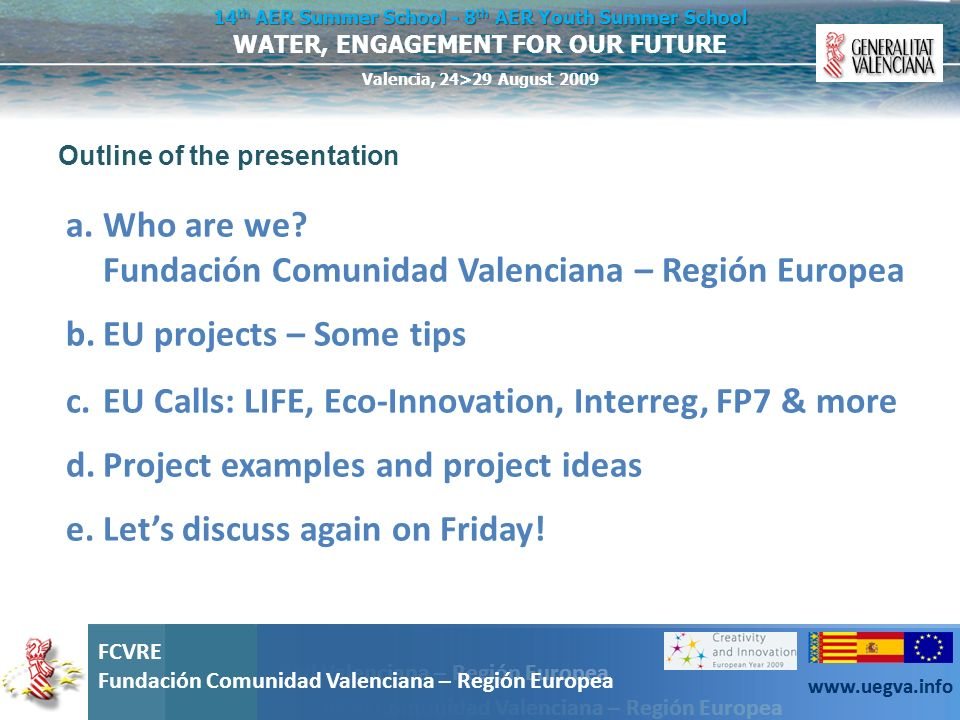 Who are we Fundación Comunidad Valenciana – Región Europea