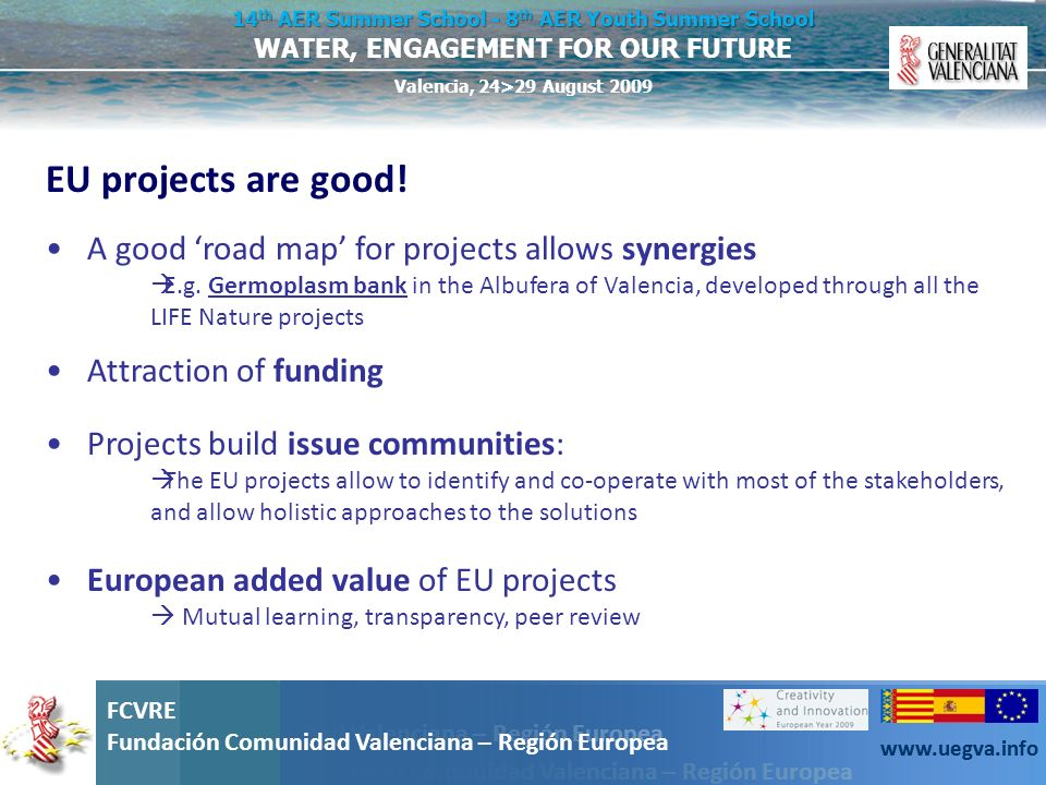 EU projects are good! A good 'road map' for projects allows synergies